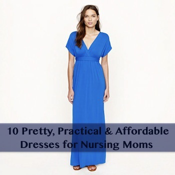 10 Pretty Practical And Affordable Dresses For Nursing Moms One