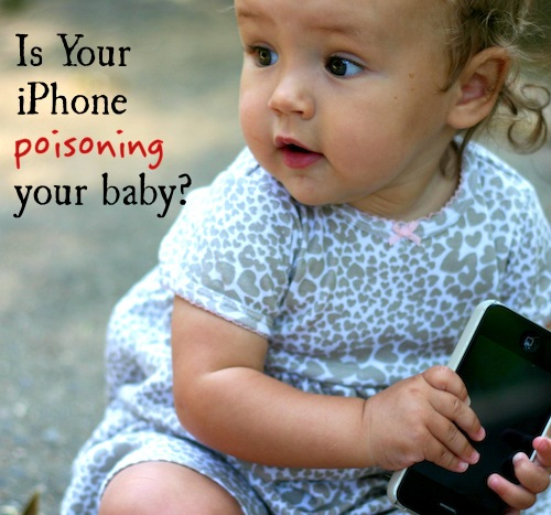 Is Your iPhone Poisoning Your Baby? How to Minimize Your Baby's Exposure to Toxic Chemicals in Your iPhone | OnePartSunshine.com