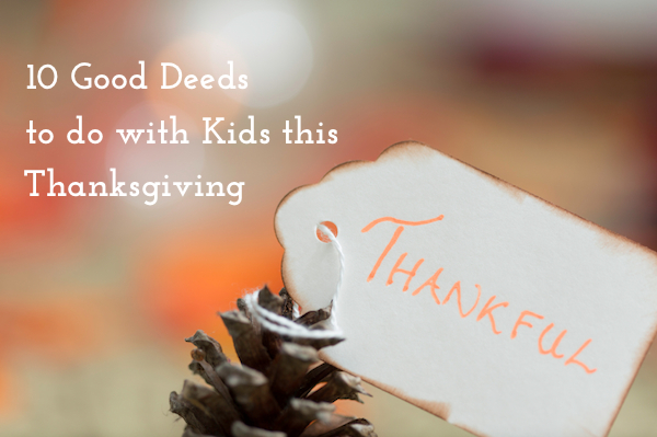 10 Good Deeds to Do With Kids This Thanksgiving | OnePartSunshine.com