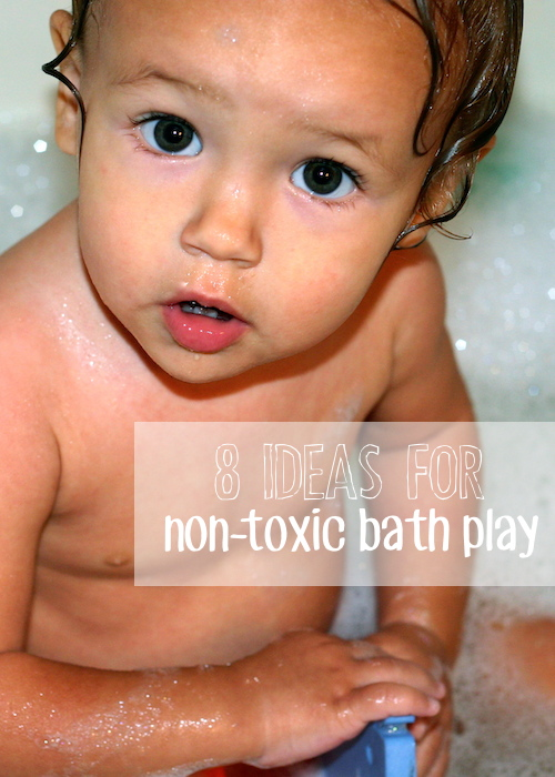 8 Ideas for Non-Toxic Bath Play | OnePartSunshine.com
