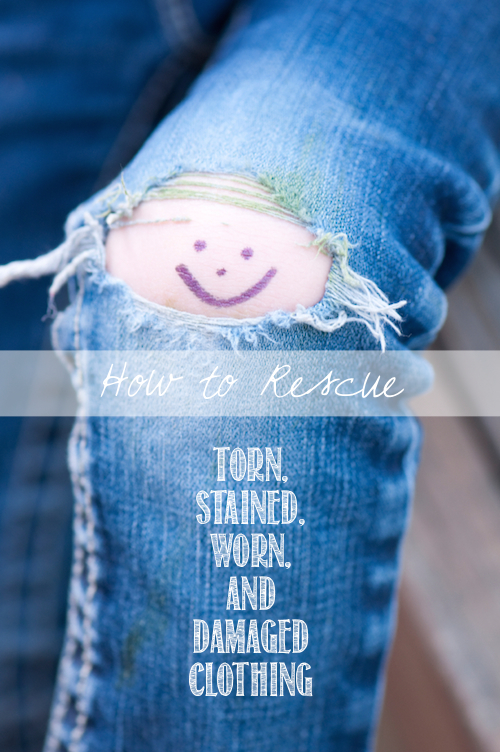 How to Rescue Torn, Stained, Worn and Damaged Clothing