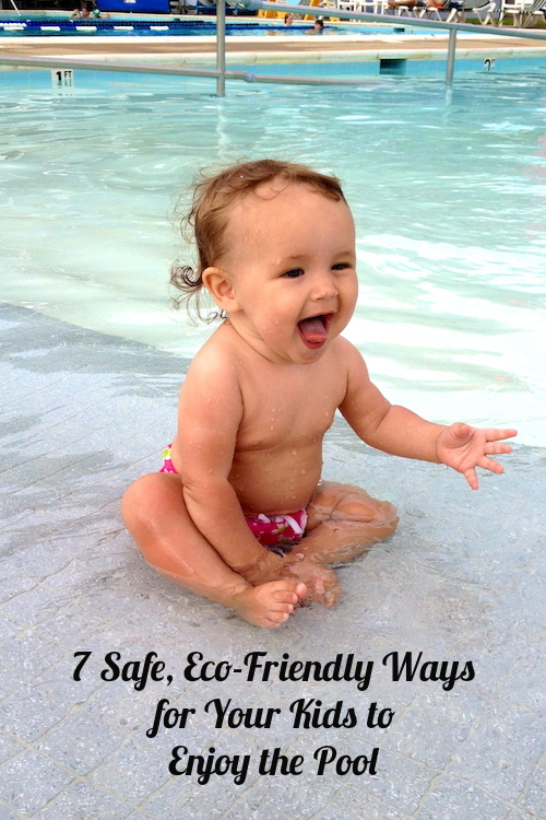7 Safe, Eco-Friendly Ways for Your Kids to Enjoy the Pool